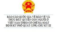 Báo cáo quốc gia về bảo vệ và thúc đẩy quyền con người ở Việt Nam theo cơ chế rà soát định kỳ phổ quát (UPR) chu kỳ 3