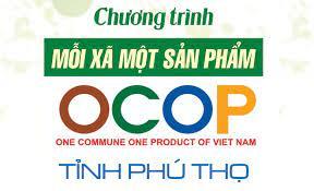 Phú Thọ:  Triển khai thực hiện Chương trình mỗi xã một sản phẩm (OCOP) tỉnh Phú Thọ giai đoạn 2021 - 2025